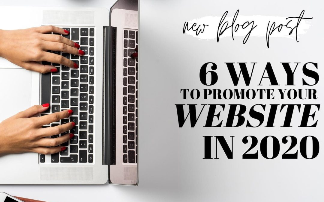 6 Ways to Promote Your Website in 2020